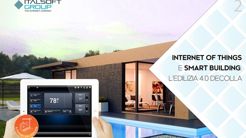 INTERNET OF THINGS E SMART BUILDING: L'EDILIZIA 4.0 DECOLLA