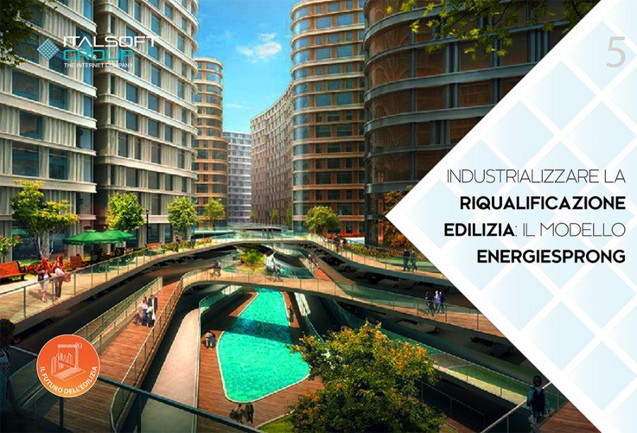 INDUSTRIALIZZARE LA RIQUALIFICAZIONE EDILIZIA: IL MODELLO ENERGIESPRONG